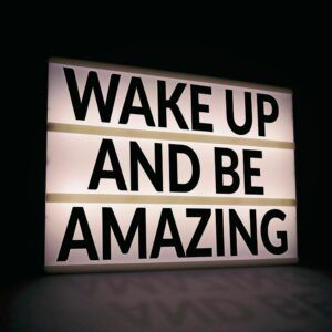 wake up and be amazing The 1st Powerful Step to Transformation