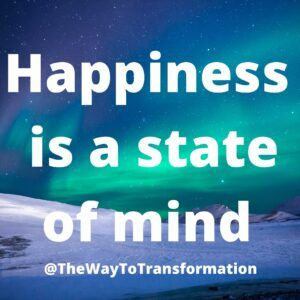 Happiness is a state of mind The Power is within You