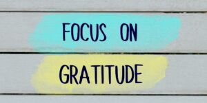 focus on gratitude