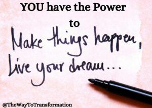 You have the power to make things happen