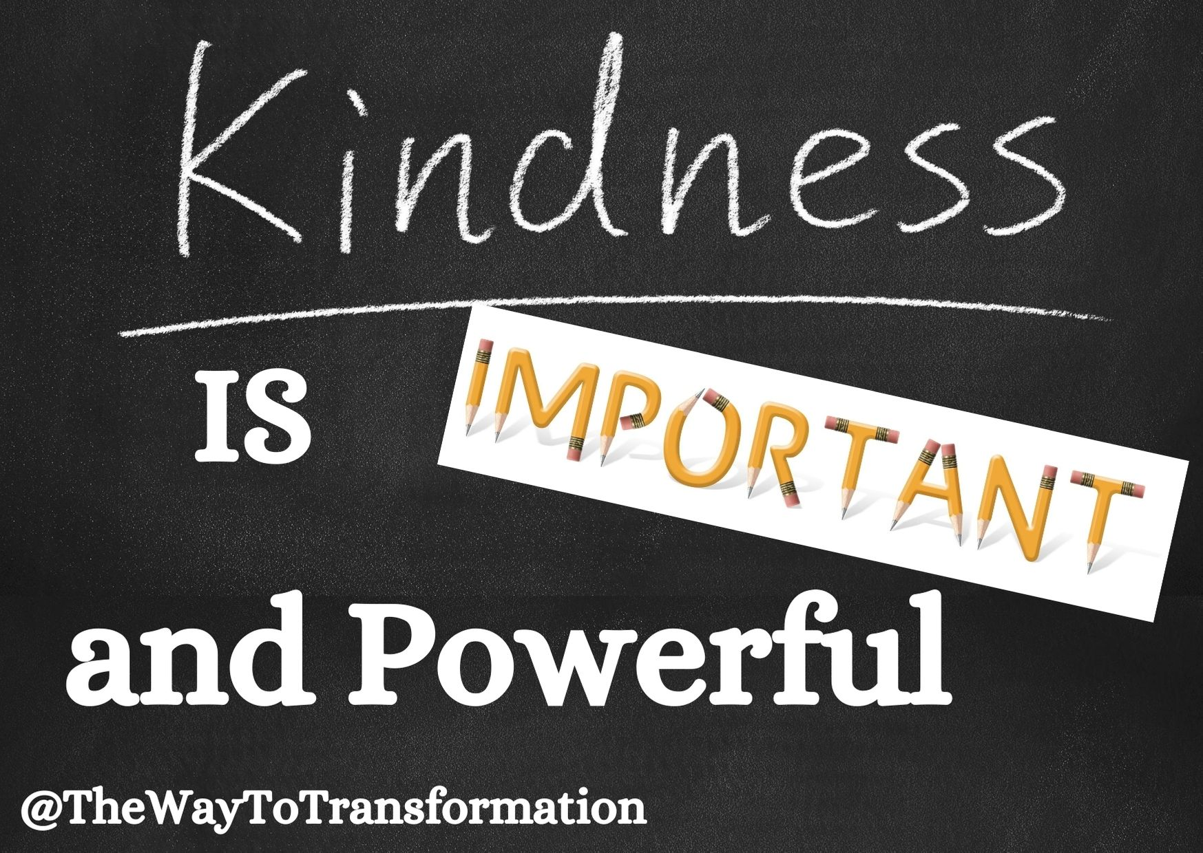 Kindness is Important and Powerful