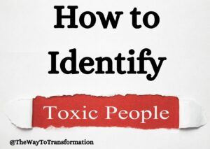 How to Identify Toxic People