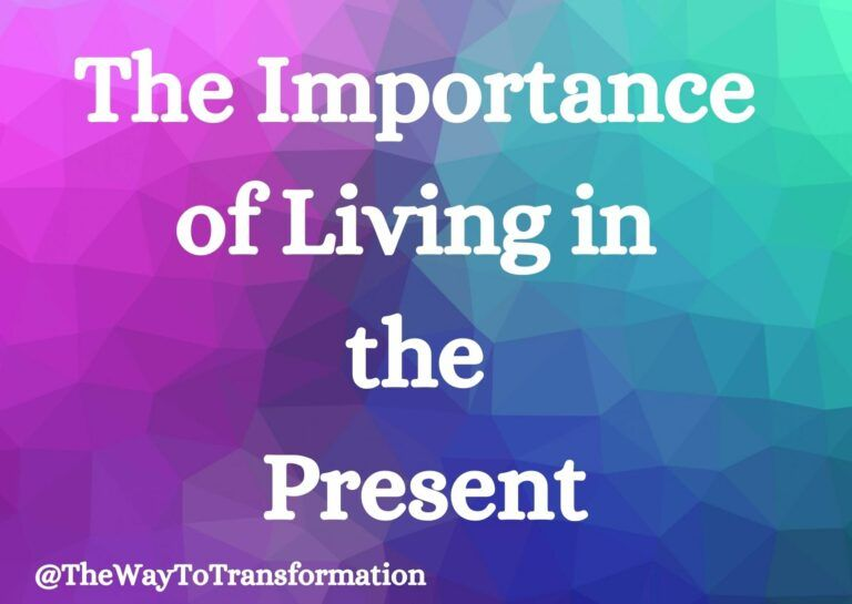 The Importance of living in the Present