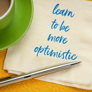 learn to be optimistic
