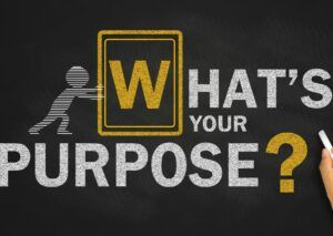 What is your purpose. Find your Motivation and Purpose