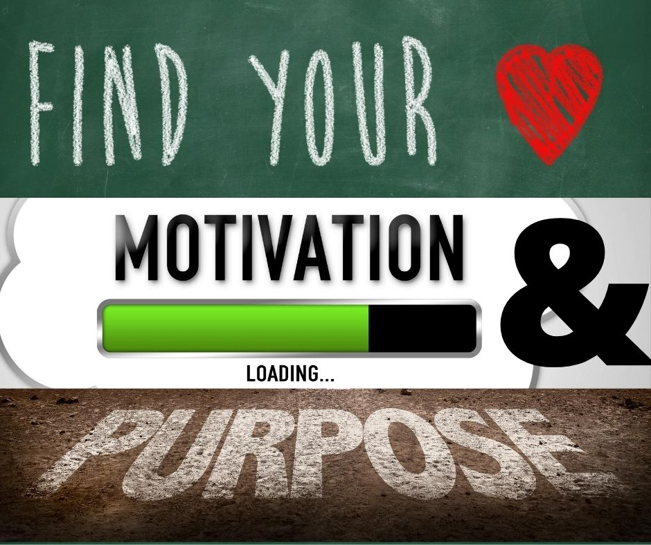 Find your Motivation and Purpose