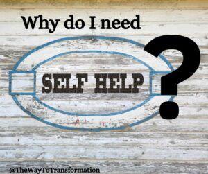 why do i need self help