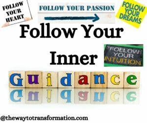 Follow your inner guidance