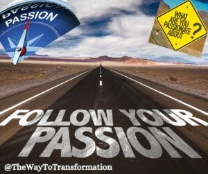 Follow your passion 5 Signs You've Found Your True Calling