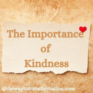 The Importance of Kindness