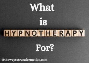 What is Hypnotherapy for