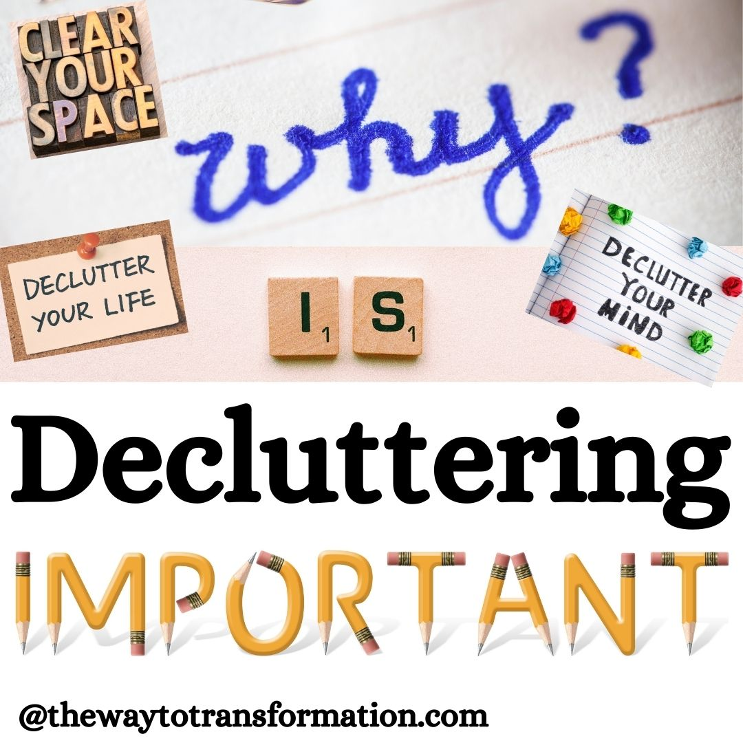 Why is decluttering important