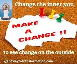 Change the inner you. the amazing power of transformation