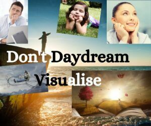 Dont daydream visualise