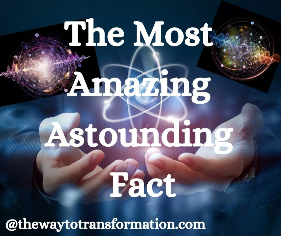 The Most Amazing Astounding Fact