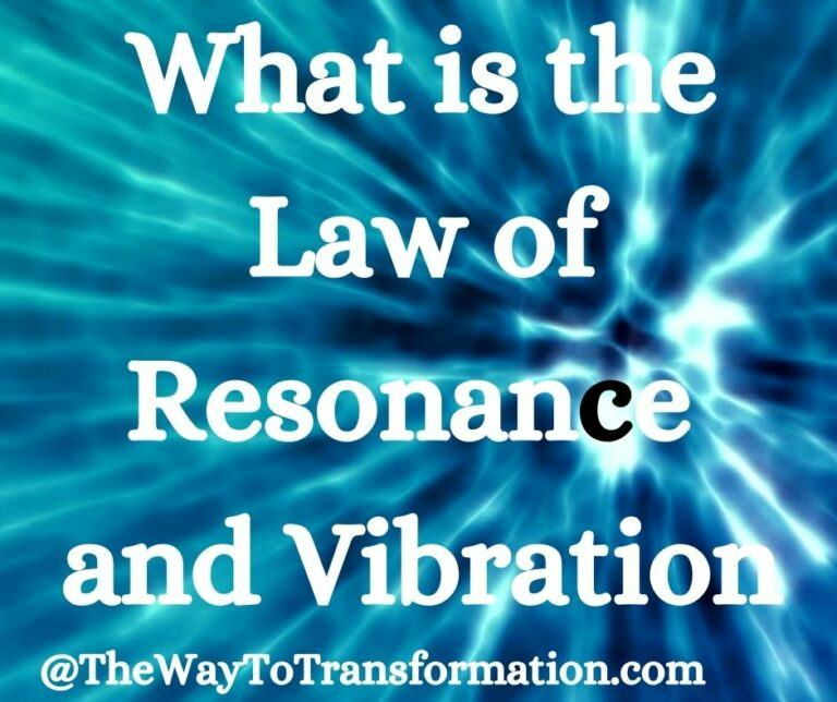 What is the Law of Resonance and Vibration