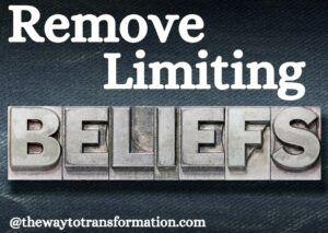 Remove Limiting Beliefs